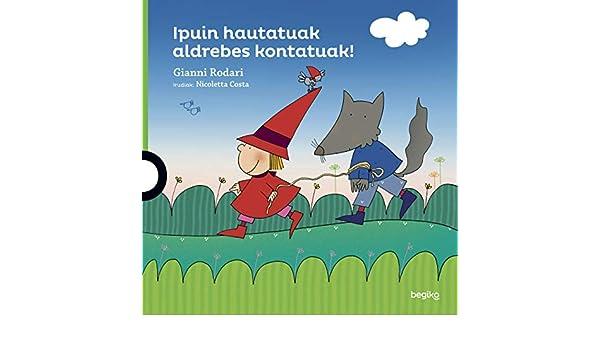 Ipuin hautatuak aldrebes kontatuak!: Amazon.es: Rodari, Gianni, Santxo Uriarte, Joseba 1: Libros