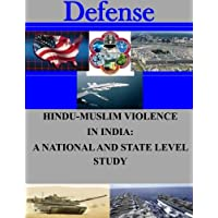 Hindu-Muslim Violence in India: A National and State Level Study (Defense)