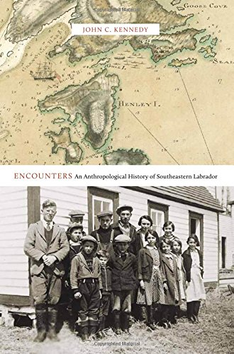 Encounters: An Anthropological History of Southeastern Labrador (McGill-Queen's Native and Northern Series)