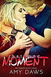 That One Moment (London Lovers Series Book 5)