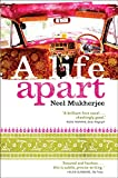 Front cover for the book A Life Apart by Neel Mukherjee