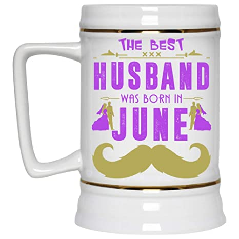 Birthday Gift For My Husband Beer Mug The Best Was Born In June