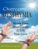 Overcome Dysthymi, Deb Cheslow and Angie Flynn, 0986776262