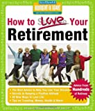 How to Love Your Retirement: Advice from Hundreds of Retirees (Hundreds of Heads Survival Guides)