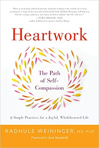 Heartwork: The Path of Self Compassion 9 Practices for