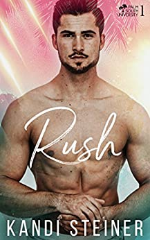 Rush: A New Adult College Romance (Palm South University Book 1) by [Steiner, Kandi]