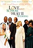 Love Ain't Suppose to Hurt - The Wedding