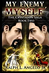 My Enemy, Myself!: The Crystalon Saga, Book Two (Volume 2)