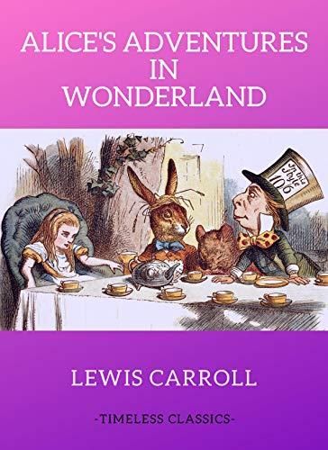 Alice's Adventures in Wonderland: Alice in Wonderland (Illustrated)]()