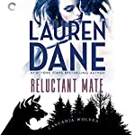 Reluctant Mate: Cascadia Wolves, Book 1   Lauren Dane