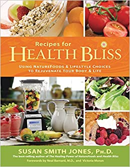 Recipes for health bliss using naturefoods lifestyle choices to recipes for health bliss using naturefoods lifestyle choices to rejuvenate your body life susan smith jones 9781401919795 amazon books forumfinder Gallery