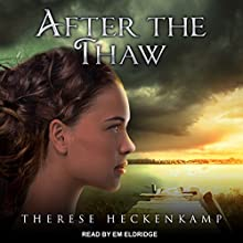 After the Thaw: Frozen Footprints, Book 2 Audiobook by Therese Heckenkamp Narrated by Em Eldridge