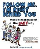 Whole School Progress the Lazy Way, Jim Smith, 178135006X