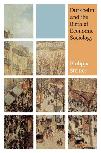 Durkheim and the Birth of Economic Sociology