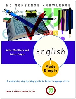 English Made Simple, Revised Edition: A Complete, Step-by-Step Guide to Better Language Skills (Made Simple (Broadway Books)) by [Waldhorn, Arthur, Zeiger, Arthur]