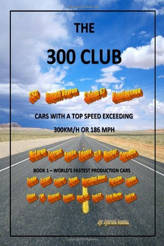 The Three Hundred Club - Cars With a Top Speed Exceeding 300 KM/H: Volume 1 - World's Fastest Production Cars by Sybrand Anema (2010-10-11)