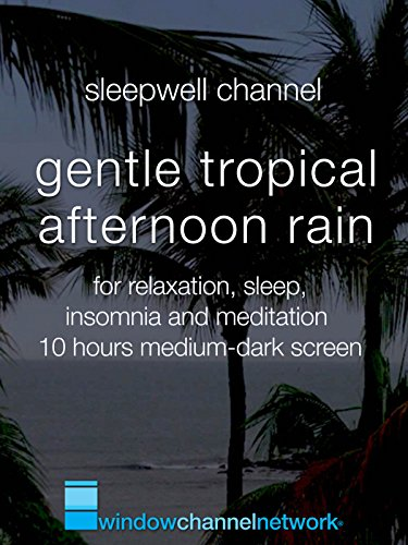 Gentle Tropical Afternoon Rain for relaxation, sleep, insomnia and meditation 10 hours medium-dark screen