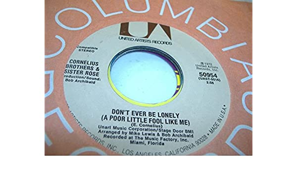 DON'T EVER BE LONELY (A POOR LITTLE FOOL LIKE ME)