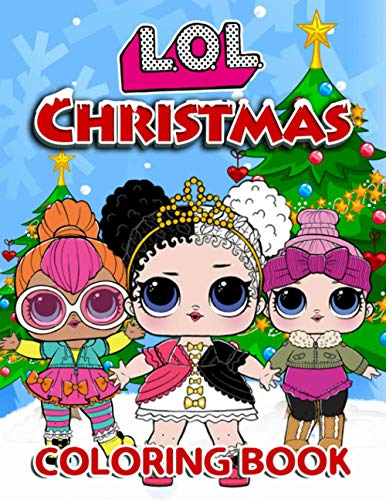 L.O.L. Christmas Coloring Book: Easy Coloring Book For Coloring, Building Confidence And Having Fun With High-Quality…