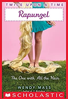 Twice Upon a Time #1: Rapunzel, the One With All the Hair by [Mass, Wendy]