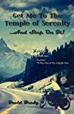Get Me to the Temple of Serenity... and Step on It!, David Brady, 1602648794