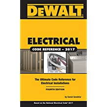 DEWALT® Electrical Code Reference: Based on the 2017 NEC