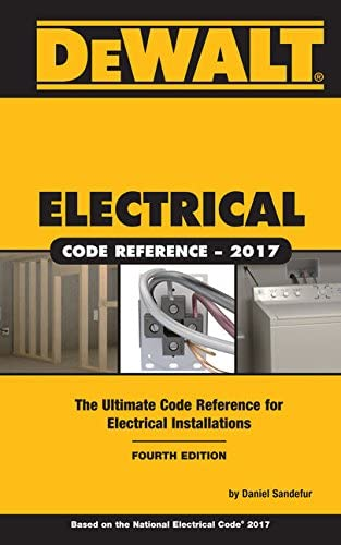 dewalt electrical code reference based on the 2017 nec (dewaltdewalt electrical code reference based on the 2017 nec (dewalt series) 4th edition