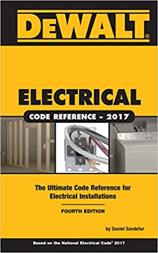 dewalt electrical code reference: based on the 2017 nec (dewalt series) 4th  edition