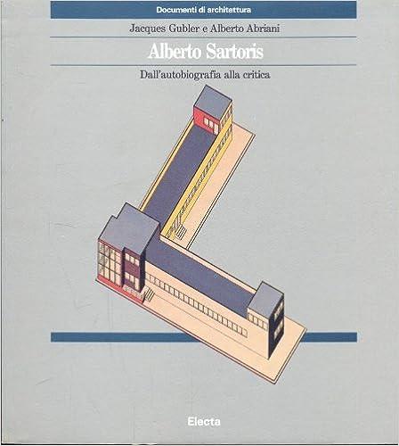 Book Alberto Sartoris: Dall'Autobiografia Alla Critica (Documenti di architettura) (Italian Edition)