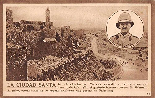 Jersusalem Israel La Ciudad Santa Sir Edmund Allenby Antique Postcard J71998