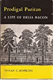img - for Prodigal Puritan; a Life of Delia Bacon book / textbook / text book