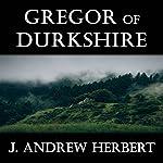 Gregor of Durkshire | J. Andrew Herbert