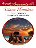 The Italian's Marriage Demand: A Secret Baby Romance (The Italian Husbands Book 14)