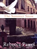 Front cover for the book The Summer Snow by Rebecca Pawel