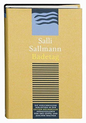 Badetag (Die Verschwiegene Bibliothek) Gebundenes Buch – 2. März 2009 Salli Sallmann Edition Büchergilde 3940111562 Belletristik / Biographien