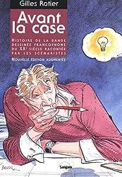 Avant la case : Histoire de la bande dessinée francophone du XXe siècle racontée par les scénaristes