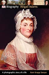 Abigail Adams (DK Biography)