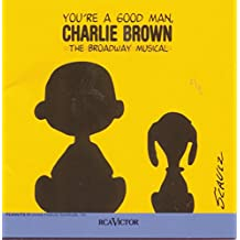 You're A Good Man, Charlie Brown - The Broadway Musical