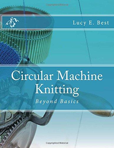 Circular Machine Knitting:: Beyond Basics