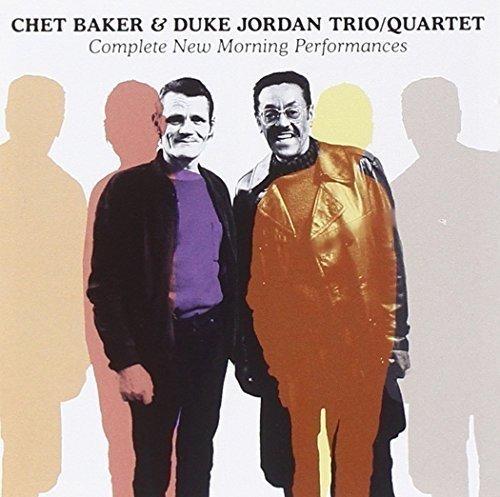 CD : CHET / JORDAN,DUKE TRIO & QUARTET BAKER - Complete New Morning Performances (Spain - Import, 2PC)