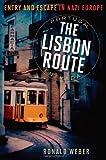 The Lisbon Route, Ronald Weber, 1566638763