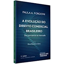 A Evolução do Direito Comercial Brasileiro. Da Mercancia ao Mercado