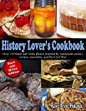 History Lovers Cookbook: Black and White Edition
