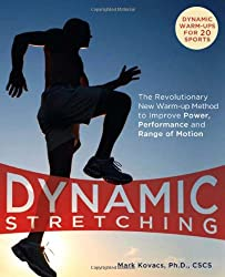 [(Dynamic Stretching: The Revolutionary New Warm-up Method to Improve Power, Performance and Range of Motion)] [ By (author) Mark Kovacs ] [December, 2009]