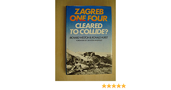 Zagreb One Four Cleared To Collide Weston Richard 9780246111852 Amazon Com Books