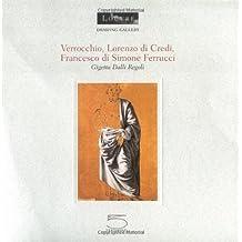 Verrocchio, Lorenzo di Credi, Francesco de Sim