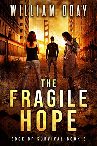 The Fragile Hope: A Post-Apocalyptic Survival Thriller (Edge of Survival Book 3)