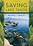 Saving Lake Tahoe, Michael J. Makley, 0874179343