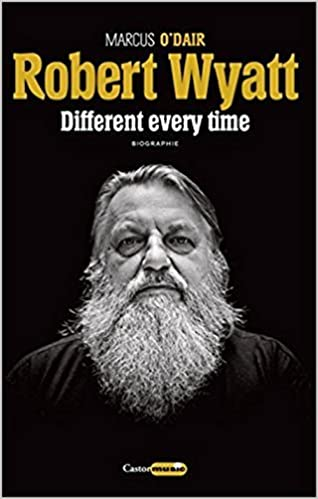 Livre gratuits Robert Wyatt : Different every time epub pdf