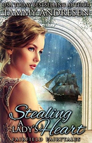 Stealing a Lady's Heart: A Regency Fairy Tale (Fairfield Fairy Tales Book 1)